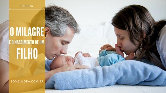 O Milagre (poesia) e o nascimento de um filho