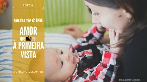 O Terceiro Mês do bebê e o amor que não foi à primeira vista