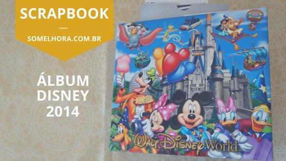 Álbum Disney 2014 – o começo da viagem