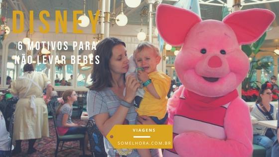 6 motivos para não levar bebês para Disney