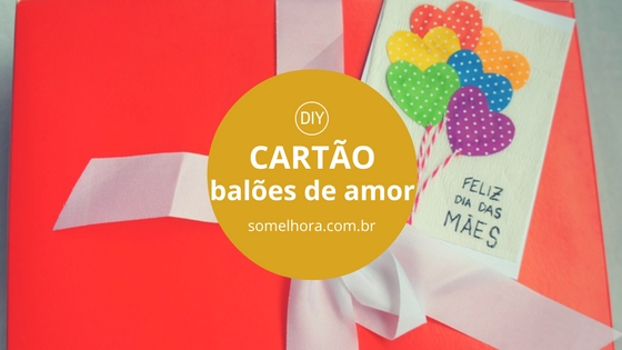 DIY Cartão balões de amor – para fazer em 15 min!