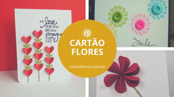 Scrap cartão Flores – Inspiração para fazer o seu