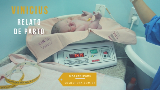 Relato de parto do Vinicius (nascimento do meu filho)