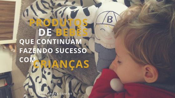 8 Produtos de bebê que fazem sucesso com crianças