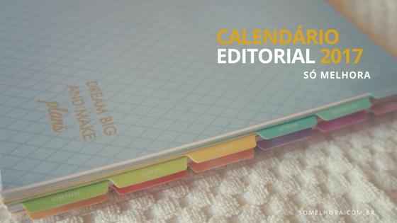 Calendário Editorial 2017: novidade Só Melhora