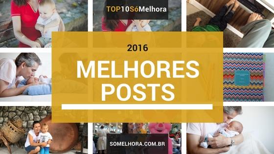Melhores Posts de 2016 Só Melhora: os mais acessados