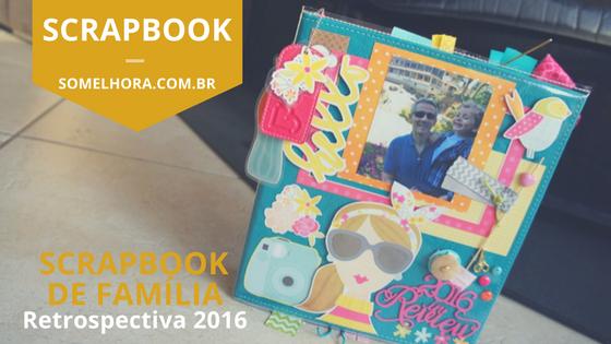 Scrapbook de família – retrospectiva 2016