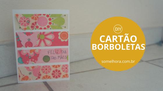 DIY Cartão Dia das Mães: faça você mesma!