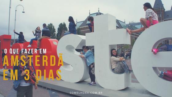 O que fazer em Amsterdã em 3 dias (viajando sem filhos)