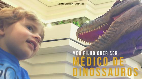 Meu filho quer ser médico de dinossauros