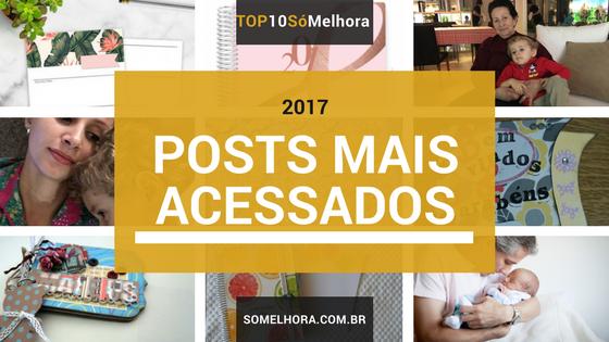 Os posts mais acessados de 2017 no Só Melhora!