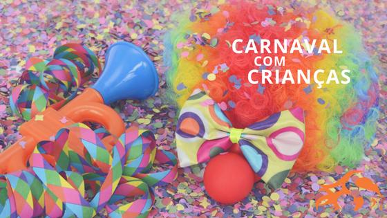 Carnaval com crianças: 7 dicas para curtir em segurança
