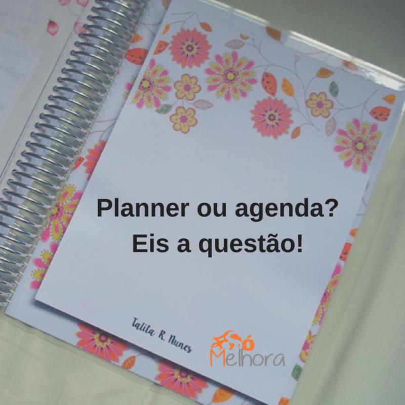 imagem com a frase: planner ou agenda? Eis a questão!