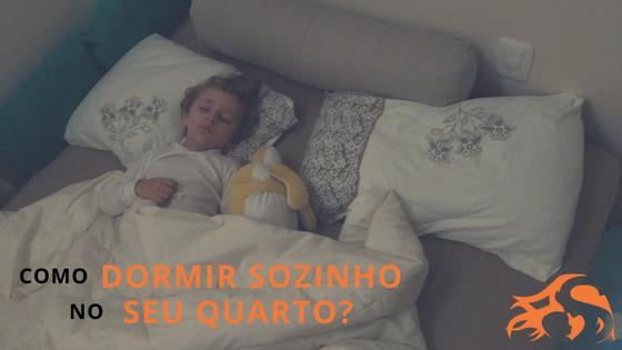 Como meu filho conseguiu dormir sozinho no seu quarto