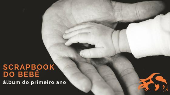 Scrapbook do bebê: álbum do primeiro ano do bebê