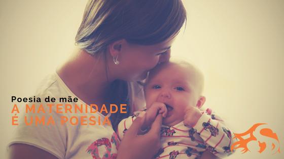 A maternidade é uma poesia – poema de mãe: Ju Pelizzari