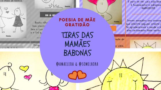 Mamães Babonas em: 🙌 GRATIDÃO poesia em quadrinhos
