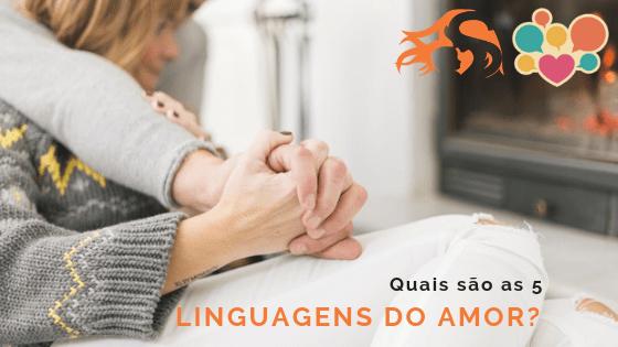 As cinco linguagens do amor – qual é a tua?