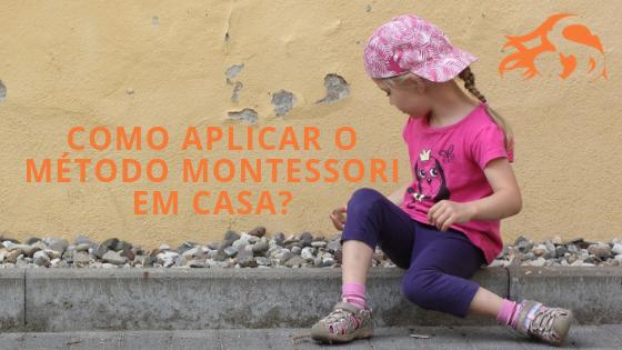 Como aplicar o Método Montessori em casa