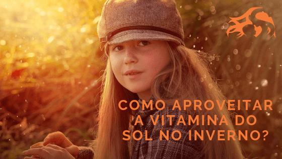 5 dicas para seu filho aproveitar a vitamina do sol no inverno