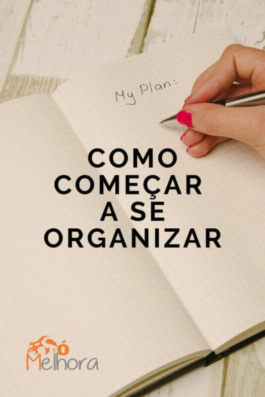 Imagem de uma agenda com a frase como começar a se organizar