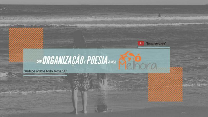 Canal Só Melhora: organização e poesia no YOUTUBE! 📺