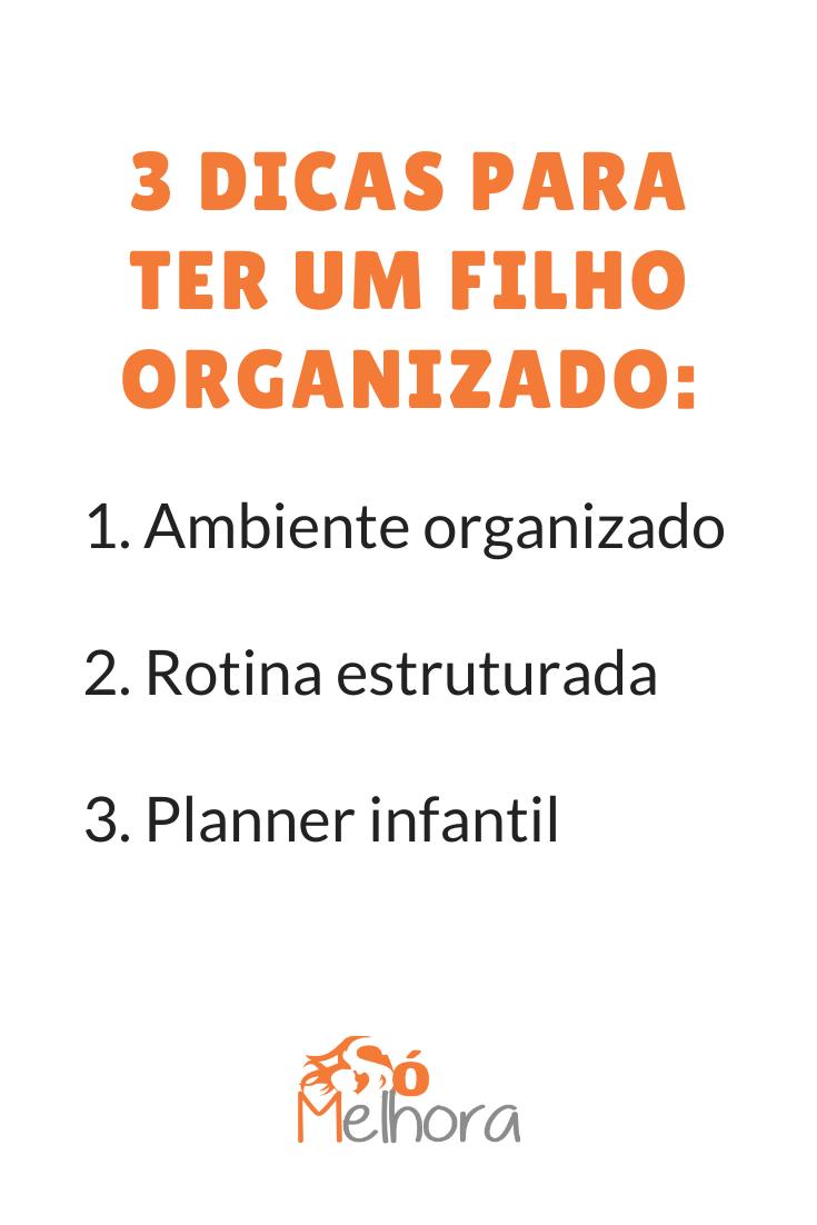 imagem com o texto 3 dicas para ter um filho organizado