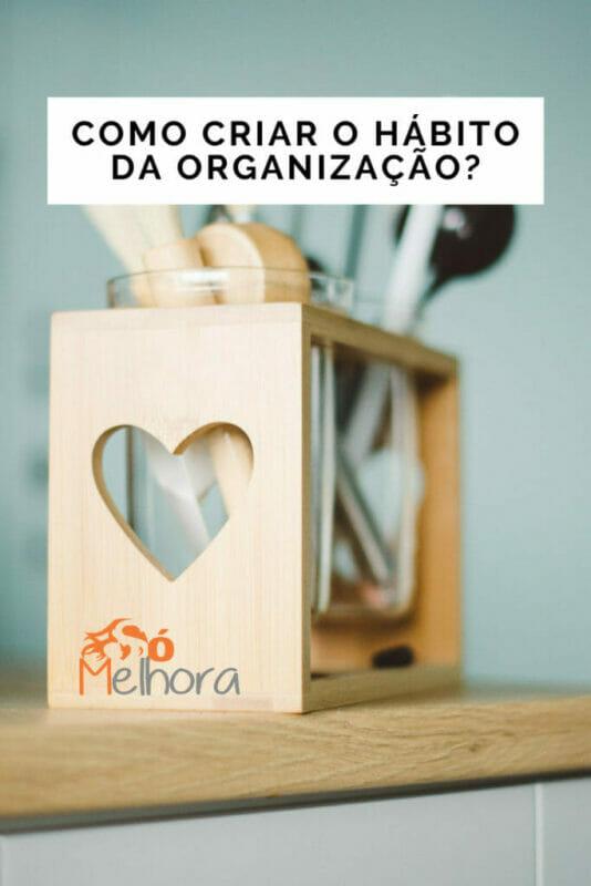 imagem com o título como criar o hábito da organização
